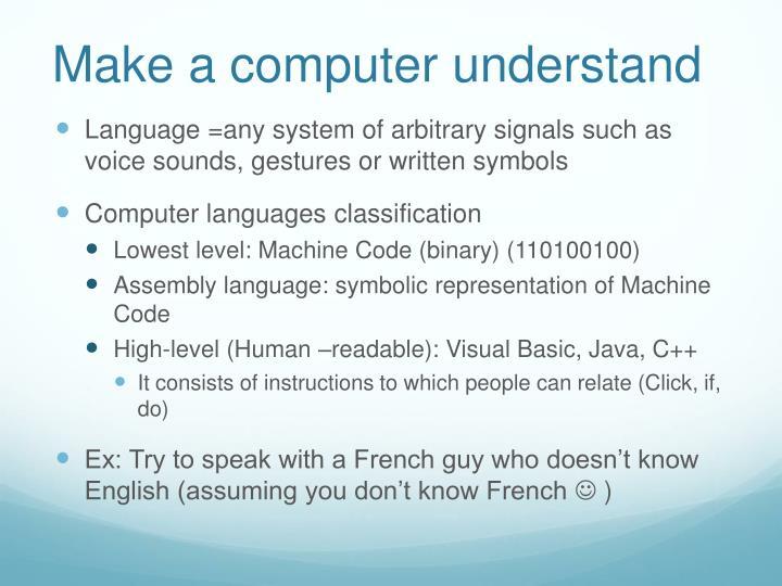 Make a computer understand