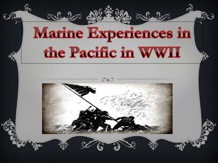 Marine Experiences in the Pacific in WWII