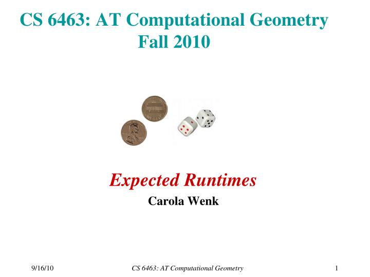 Cs 6463 at computational geometry fall 2010