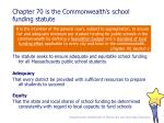 chapter 70 is the commonwealth s school funding statute