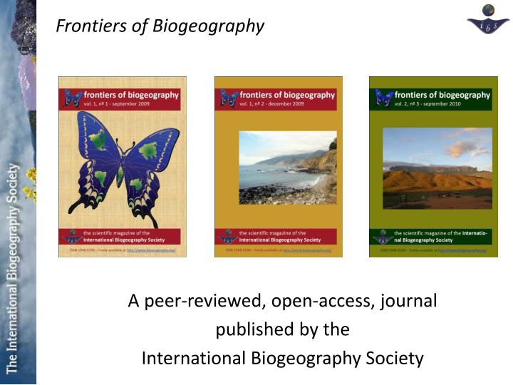 A peer reviewed open access journal published by the international biogeography society