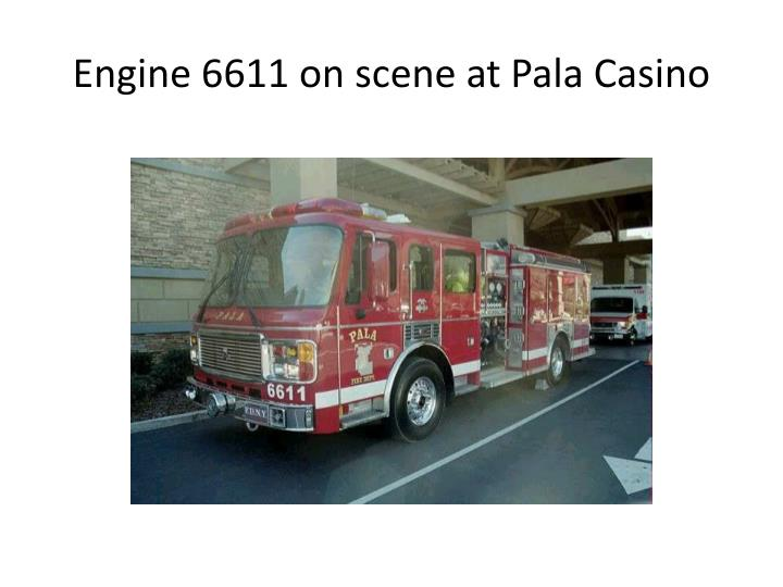 Engine 6611 on scene at Pala Casino