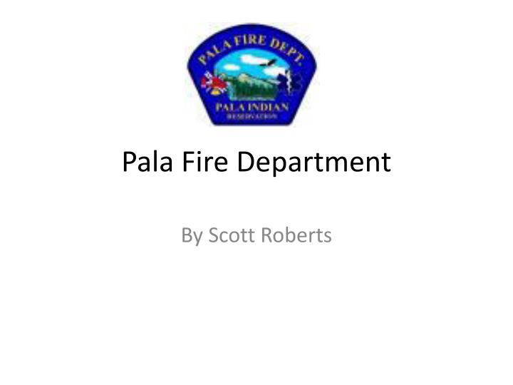Pala fire departmen t