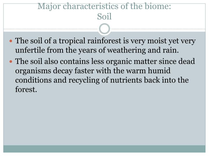 Major characteristics of biomes pictures to pin on for Characteristics of soil