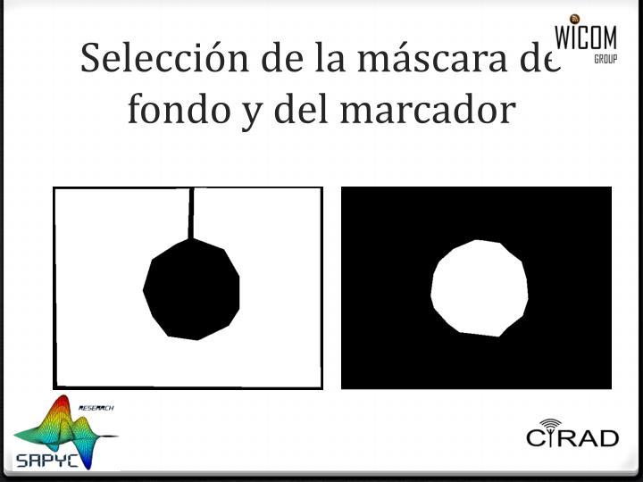 Selección de la máscara de  fondo y del marcador