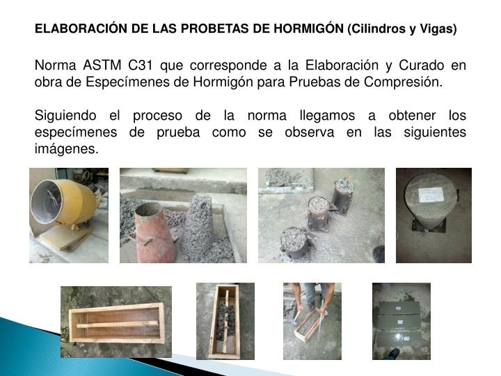 ELABORACIN DE LAS PROBETAS DE HORMIGN (Cilindros y Vigas)