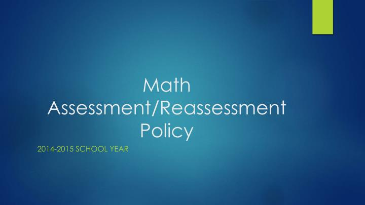 Math Assessment/Reassessment Policy