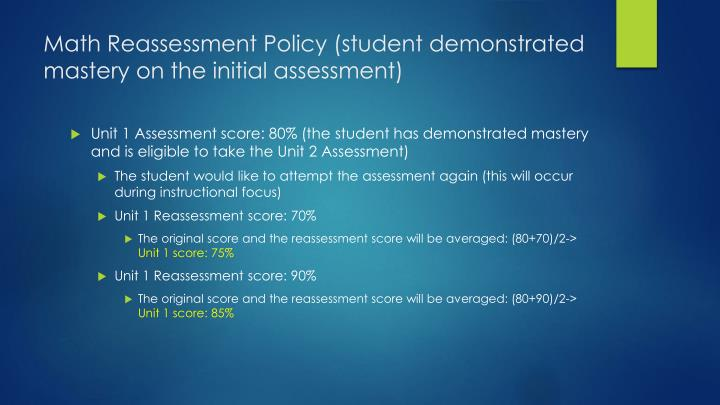 Math Reassessment Policy (student demonstrated mastery on the initial assessment)