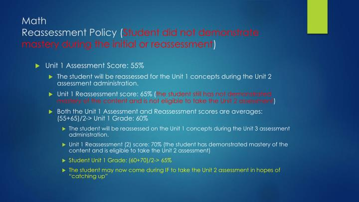 Math reassessment policy student did not demonstrate mastery during the initial or reassessment