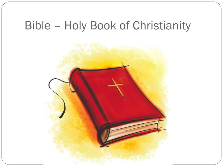 Bible – Holy Book of Christianity
