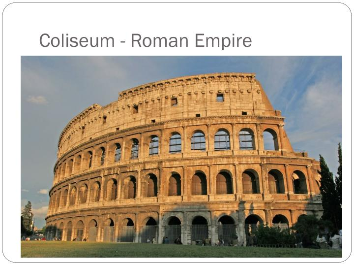 Coliseum - Roman Empire