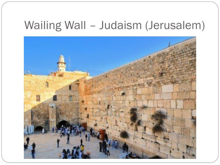 Wailing Wall – Judaism (Jerusalem)