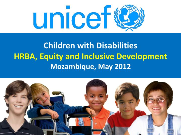 Children with disabilities hrba equity and inclusive development mozambique may 2012
