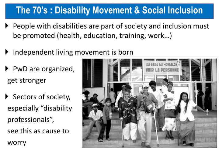 The 70's : Disability Movement & Social Inclusion