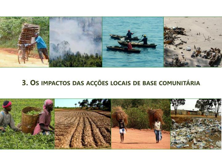3. Os impactos das acções locais de base comunitária