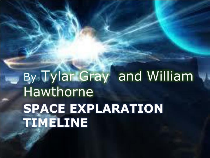 By t y l ar gray and william hawthorne
