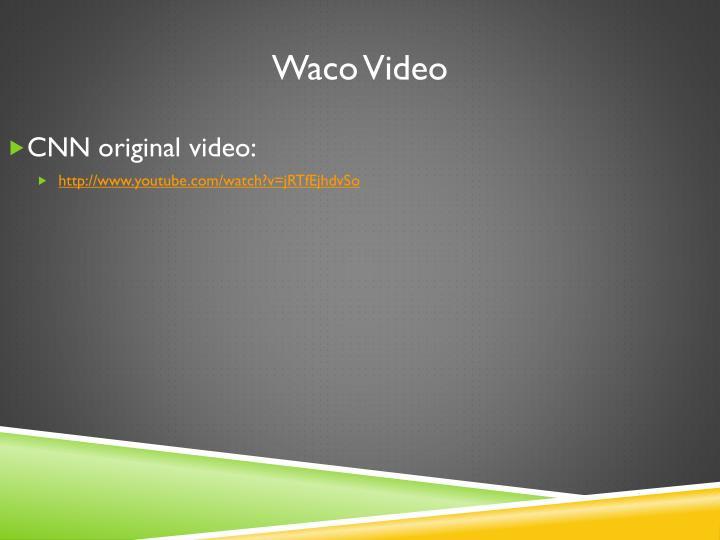 Waco Video