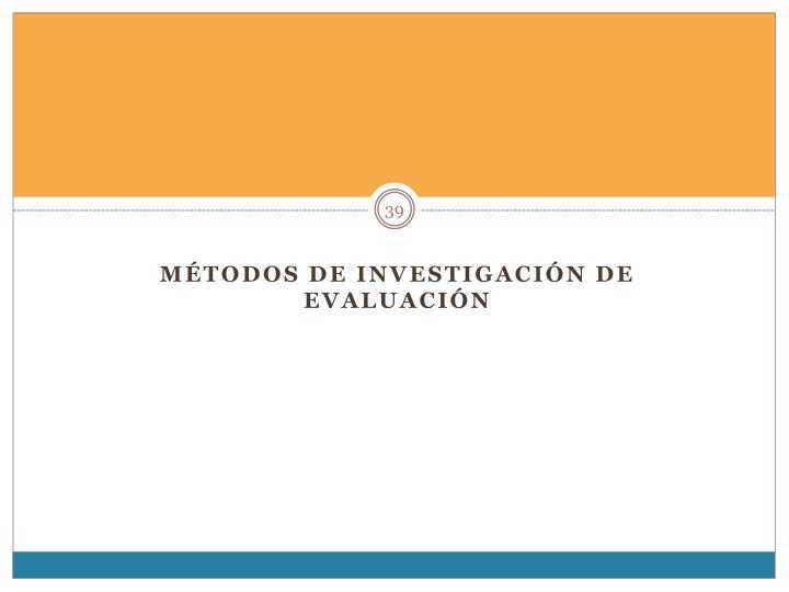 Métodos de Investigación de Evaluación