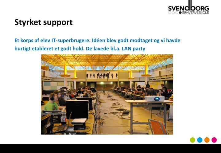 Styrket support