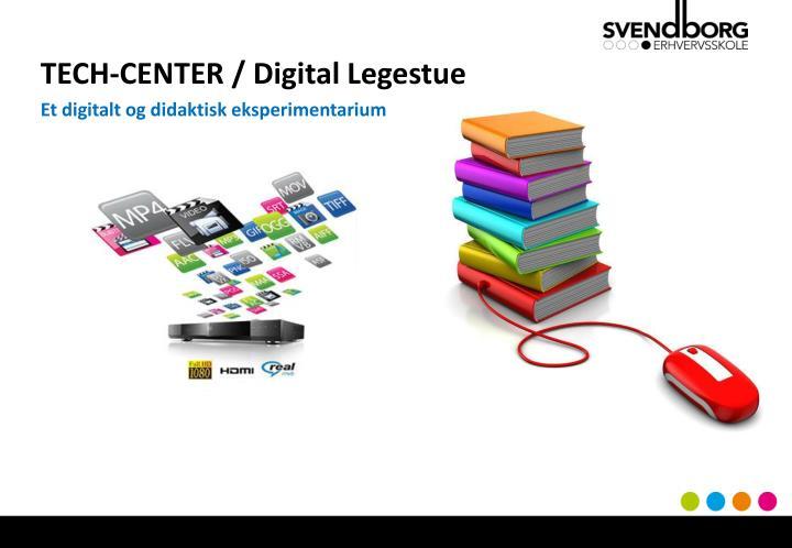 TECH-CENTER / Digital Legestue