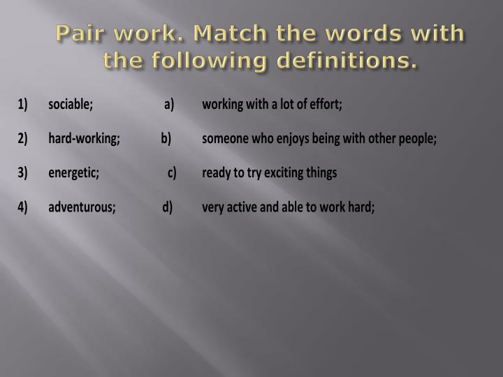 Pair work. Match the words with the following definitions.
