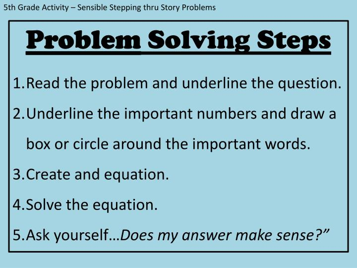 5th Grade Activity – Sensible Stepping thru Story Problems
