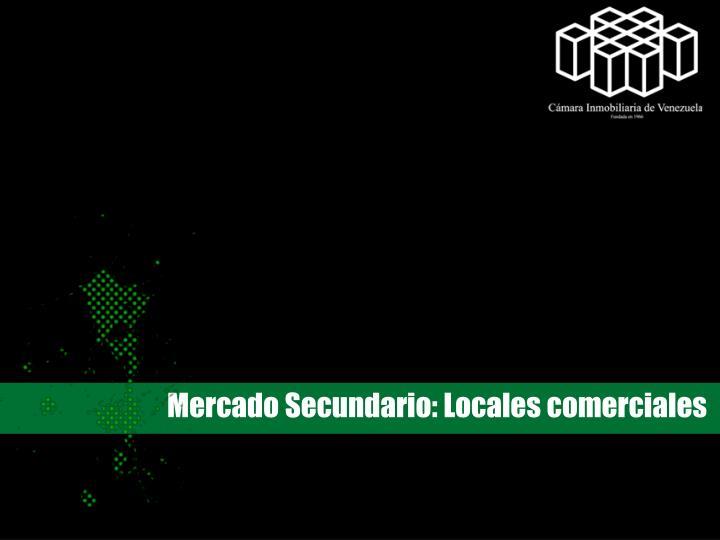 Mercado Secundario: Locales comerciales