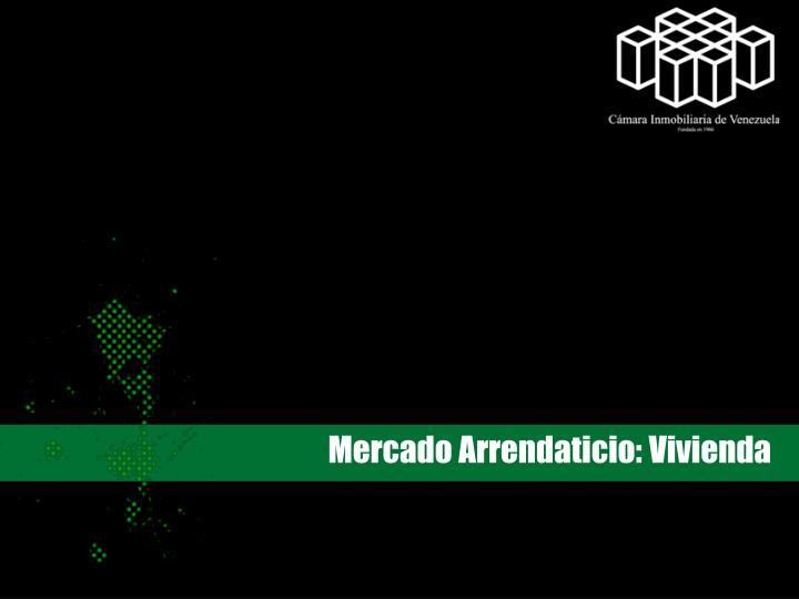 Mercado Arrendaticio: Vivienda