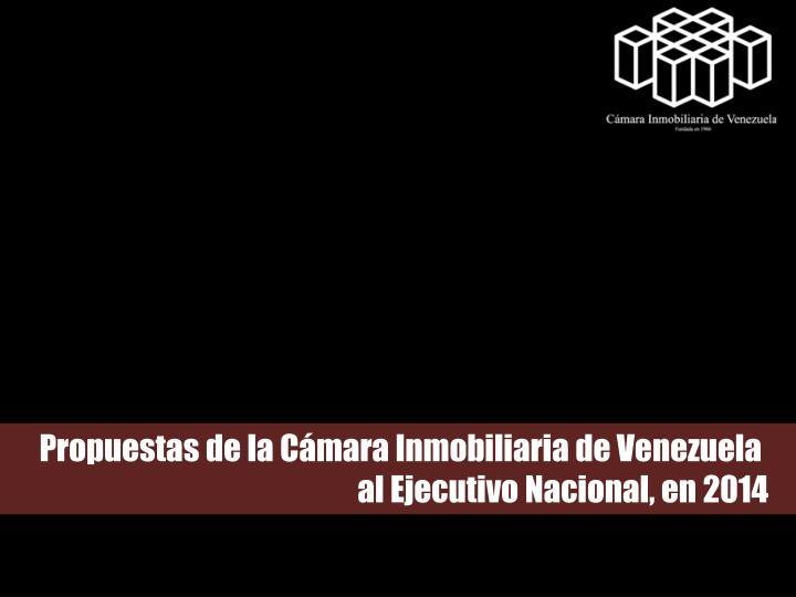 Propuestas de la Cámara Inmobiliaria de Venezuela