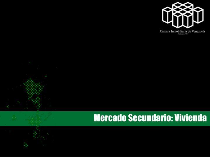 Mercado Secundario: Vivienda