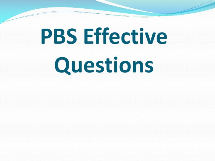 PBS Effective Questions