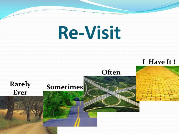 Re-Visit