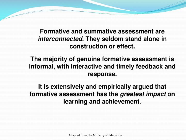 Formative and summative assessment are
