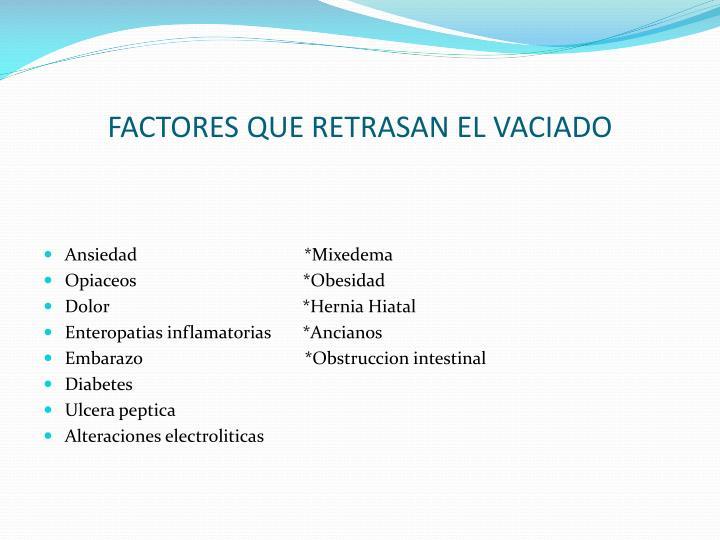 FACTORES QUE RETRASAN EL VACIADO