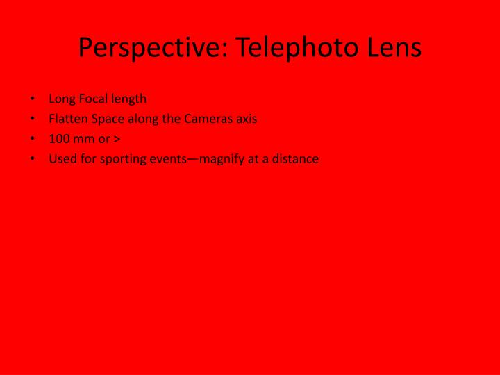 Perspective: Telephoto Lens