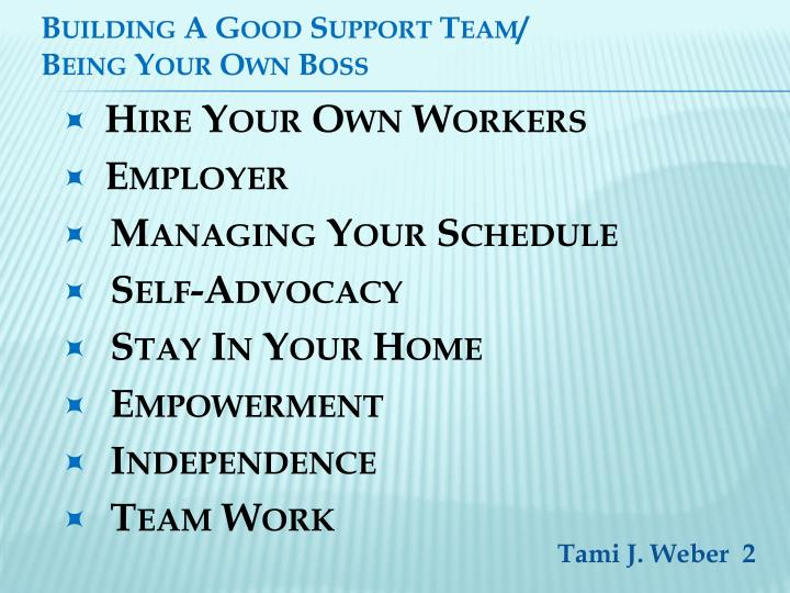 Building a good support team being your own boss