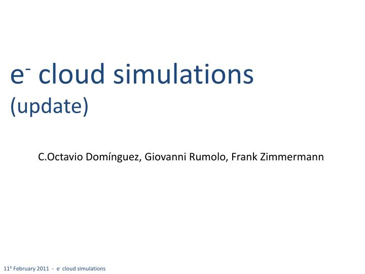E cloud simulations update