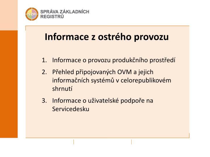 Informace z ostrého provozu