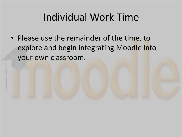Individual Work Time