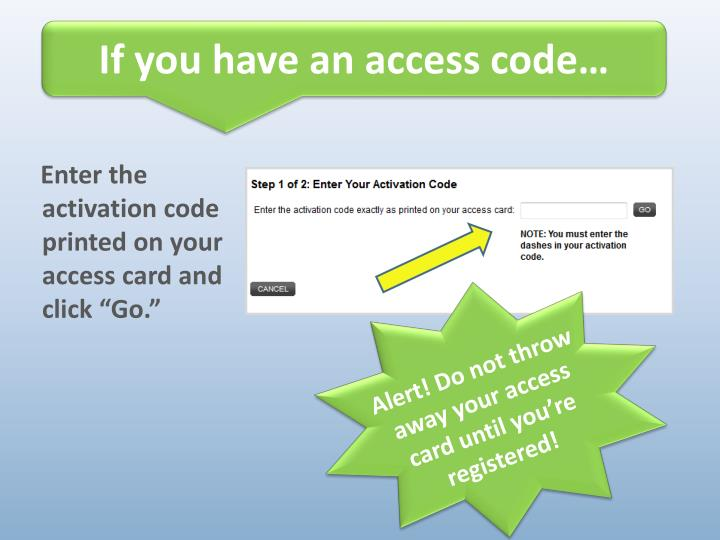 If you have an access code…