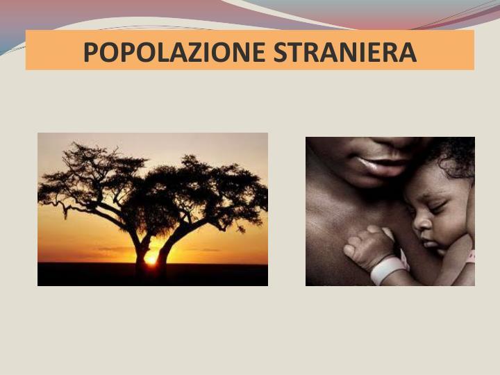POPOLAZIONE STRANIERA