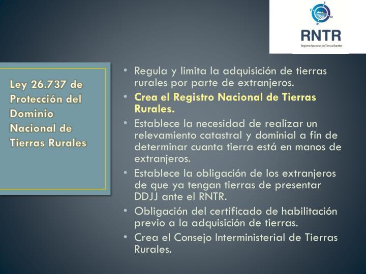 Regula y limita la adquisición de tierras rurales por parte de extranjeros.