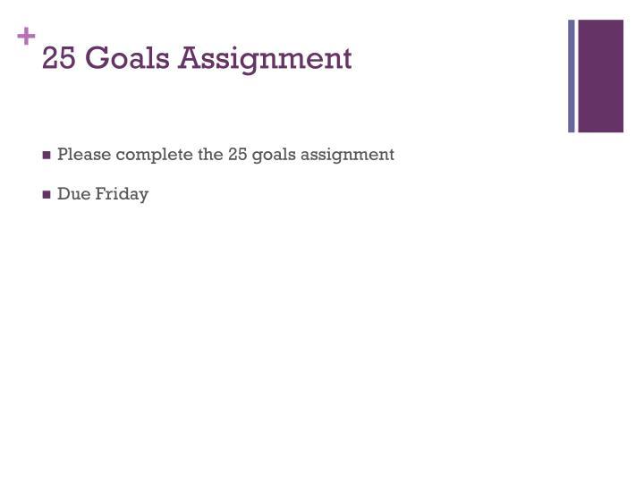 25 Goals Assignment