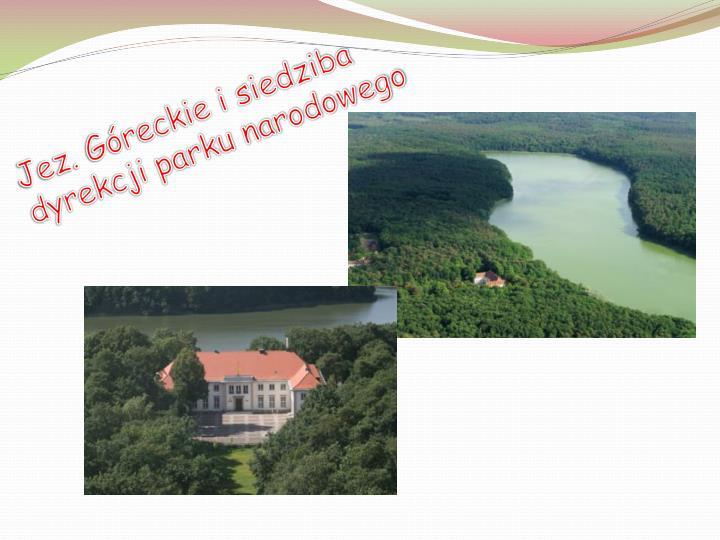 Jez. Góreckie i siedziba dyrekcji parku narodowego