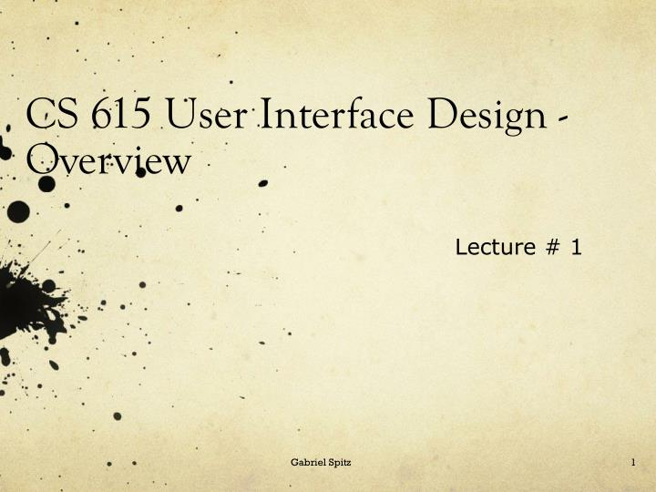 Cs 615 user interface design overview