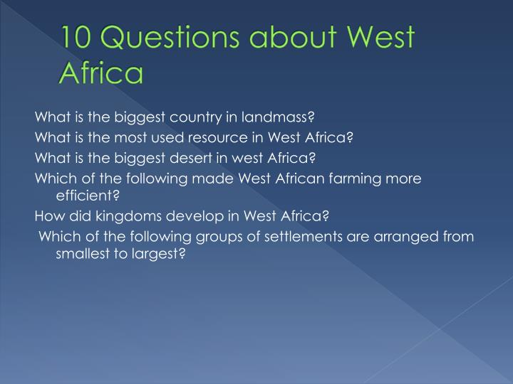 10 Questions about West Africa