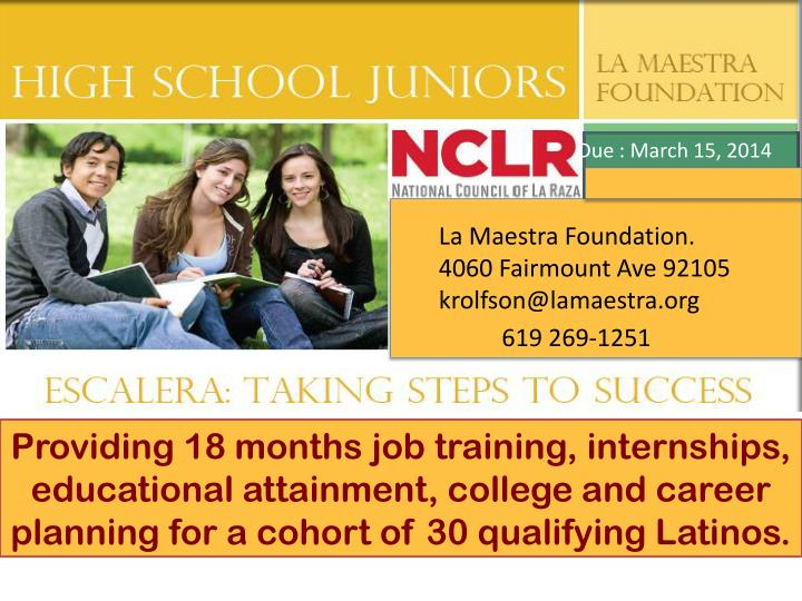 Providing 18 months job training, internships, educational attainment, college and career planning for a cohort of 30 qualifying Latinos.