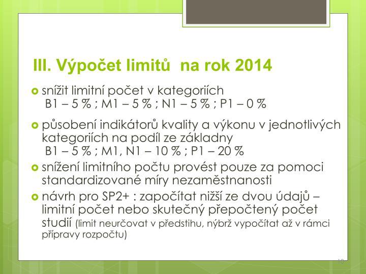 III. Výpočet limitů  na rok 2014