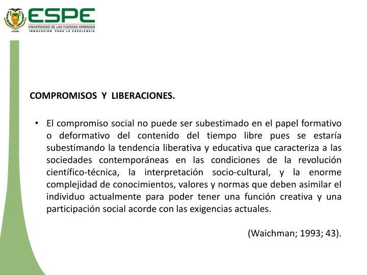 COMPROMISOS  Y  LIBERACIONES.