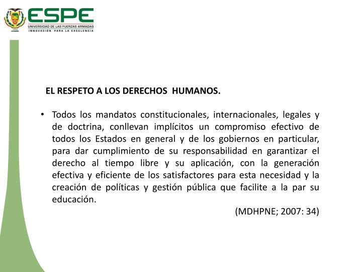 EL RESPETO A LOS DERECHOS  HUMANOS.